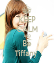 KEEP CALM AND Be Tiffany  - Personalised Tea Towel: Premium