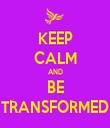 KEEP CALM AND BE TRANSFORMED - Personalised Tea Towel: Premium