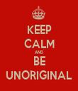 KEEP CALM AND BE UNORIGINAL - Personalised Tea Towel: Premium