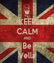 KEEP CALM AND Be Vella - Personalised Tea Towel: Premium