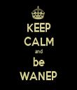 KEEP CALM and be WANEP - Personalised Tea Towel: Premium