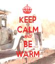 KEEP CALM AND BE WARM - Personalised Tea Towel: Premium