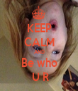 KEEP CALM AND Be who  U R - Personalised Tea Towel: Premium