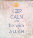 KEEP CALM AND be with ALLAH - Personalised Tea Towel: Premium