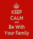 KEEP CALM AND Be With Your Family - Personalised Tea Towel: Premium
