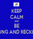 KEEP CALM AND BE YOUNG AND RECKLESS - Personalised Tea Towel: Premium
