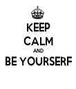 KEEP CALM AND BE YOURSERF  - Personalised Tea Towel: Premium