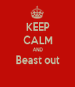 KEEP CALM AND Beast out  - Personalised Tea Towel: Premium