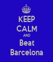 KEEP CALM AND Beat Barcelona - Personalised Tea Towel: Premium