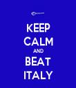 KEEP CALM AND BEAT ITALY - Personalised Tea Towel: Premium