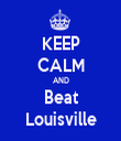KEEP CALM AND Beat Louisville - Personalised Tea Towel: Premium