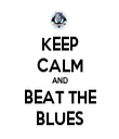KEEP CALM AND BEAT THE BLUES - Personalised Tea Towel: Premium