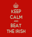 KEEP CALM AND BEAT THE IRISH - Personalised Tea Towel: Premium
