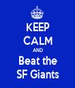 KEEP CALM AND Beat the SF Giants - Personalised Tea Towel: Premium