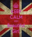 KEEP CALM AND Beautiful Girl  - Personalised Tea Towel: Premium