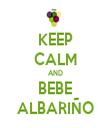 KEEP CALM AND BEBE ALBARIÑO - Personalised Tea Towel: Premium