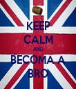 KEEP CALM AND BECOMA A BRO - Personalised Tea Towel: Premium