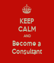 KEEP CALM AND Become a  Consultant - Personalised Tea Towel: Premium