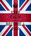 KEEP CALM AND BECOME A FAN - Personalised Tea Towel: Premium