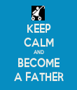 KEEP CALM AND BECOME A FATHER - Personalised Tea Towel: Premium