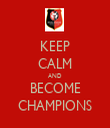 KEEP CALM AND BECOME CHAMPIONS - Personalised Tea Towel: Premium