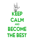 KEEP CALM AND BECOME THE BEST - Personalised Tea Towel: Premium