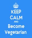 KEEP CALM AND Become Vegetarian  - Personalised Tea Towel: Premium