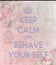 KEEP CALM AND BEHAVE YOUR SELF - Personalised Tea Towel: Premium