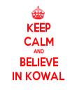 KEEP CALM AND BELIEVE IN KOWAL - Personalised Tea Towel: Premium