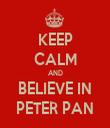 KEEP CALM AND BELIEVE IN PETER PAN - Personalised Tea Towel: Premium