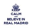 KEEP CALM AND BELIEVE IN REAL MADRID - Personalised Tea Towel: Premium