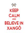 KEEP CALM AND BELIEVE IN XANGÔ - Personalised Tea Towel: Premium