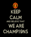 KEEP CALM AND BELIEVE THAT  WE ARE CHAMP19NS - Personalised Tea Towel: Premium