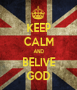 KEEP CALM AND BELIVE GOD - Personalised Tea Towel: Premium