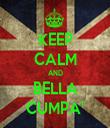 KEEP CALM AND BELLA CUMPA' - Personalised Tea Towel: Premium