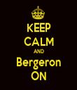 KEEP CALM AND Bergeron ON - Personalised Tea Towel: Premium