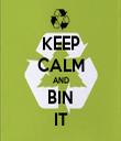 KEEP CALM AND BIN IT - Personalised Tea Towel: Premium