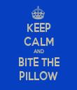 KEEP CALM AND BITE THE PILLOW - Personalised Tea Towel: Premium