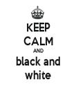 KEEP CALM AND black and white - Personalised Tea Towel: Premium