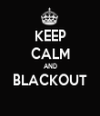 KEEP CALM AND BLACKOUT  - Personalised Tea Towel: Premium