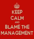 KEEP CALM AND BLAME THE MANAGEMENT - Personalised Tea Towel: Premium