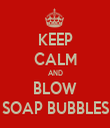 KEEP CALM AND BLOW SOAP BUBBLES - Personalised Tea Towel: Premium