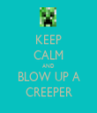 KEEP CALM AND BLOW UP A CREEPER - Personalised Tea Towel: Premium