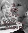KEEP CALM AND BLOW YOUR CANDLES - Personalised Tea Towel: Premium