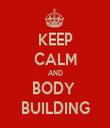 KEEP CALM AND BODY  BUILDING - Personalised Tea Towel: Premium