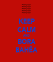 KEEP CALM AND BORA BAHÊA - Personalised Tea Towel: Premium