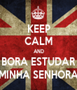 KEEP CALM AND BORA ESTUDAR MINHA SENHORA - Personalised Tea Towel: Premium
