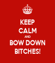 KEEP CALM AND BOW DOWN BITCHES! - Personalised Tea Towel: Premium