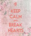 KEEP CALM AND BREAK HEARTS - Personalised Tea Towel: Premium