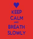 KEEP CALM AND  BREATH SLOWLY - Personalised Tea Towel: Premium